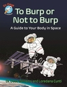To Burp or Not to Burp: A Guide to Your Body in Space