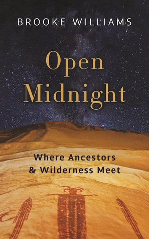 Open Midnight: Where Ancestors and Wilderness Meet