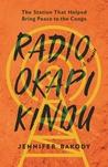 Radio Okapi Kindu: The Station that Helped Bring Peace to the Congo