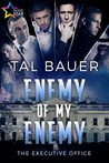 Enemy of My Enemy by Tal Bauer