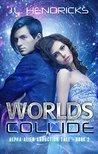 Worlds Collide (Alpha Alien Abduction Tale, #2)