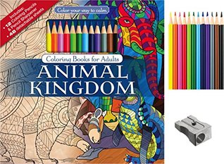 Animal Kingdom Adult Coloring Book Set With Colored Pencils And Pencil Sharpener Included: Color Your Way To Calm by Newbourne Media