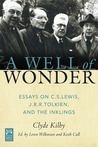 A Well of Wonder: C. S. Lewis, J. R. R. Tolkien, and The Inklings
