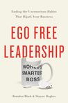 Ego Free Leadership by Brandon   Black