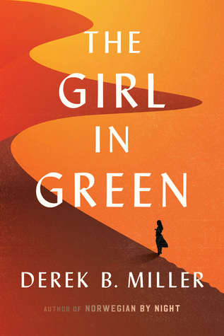Book cover The Girl in Green by Derek B Miller, bedside books, reading list