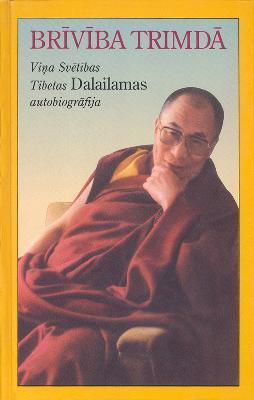 Brīvība trimdā : Viņa Svētības Tibetas Dalailamas autobiogrāfija