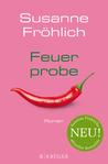 Feuerprobe by Susanne Fröhlich