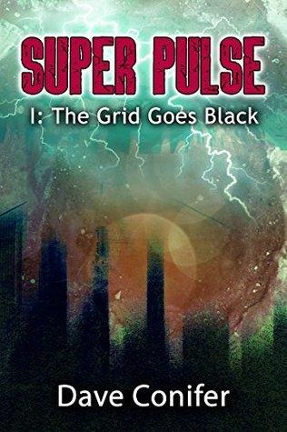 The Grid Goes Black (Super Pulse Book 1)