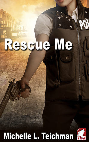 New Release Review: Rescue Me by Michelle L. Teichman