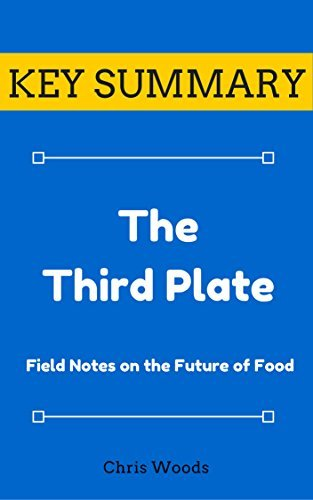[KEY SUMMARY]: The Third Plate: Field Notes on the Future of Food (Top Rated 30-min Series)