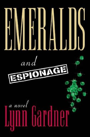Emeralds and Espionage by Lynn Gardner