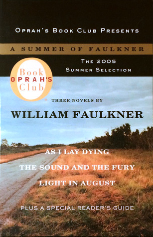 a summer of faulkner as i lay dying the sound and the fury  a summer of faulkner as i lay dying the sound and the fury light in by william faulkner