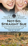 Not-So-Straight Sue by Cheyenne Blue