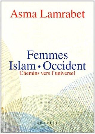 Femmes Islam Occident : Chemins vers l'universel