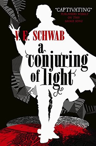 A Conjuring of Light (Shades of Magic #3) – V.E. Schwab
