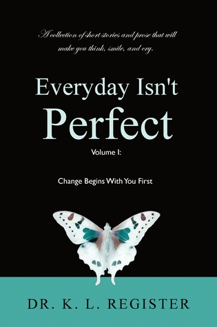 Every Day Isn't Perfect, Volume I by K.L. Register