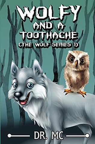 Wolfy and a toothache (Wolfy #1)