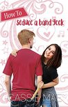 How to Seduce a Band Geek (How To #2)