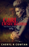 Girl Desecrated by Cheryl R. Cowtan