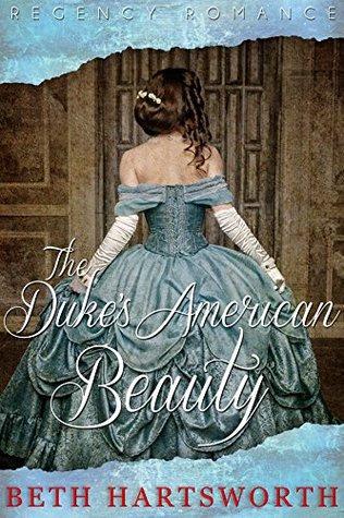 The Duke's American Beauty (Regency Romance)