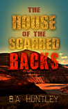 The House of the Scarred Backs