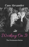 Working On It (The Persimmon Series #1)