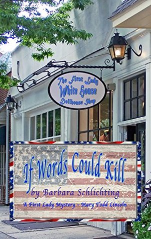 If Words Could Kill: A First Ladies Mystery