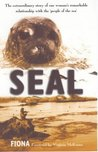 Seal: The Extraordinary Story of One Woman's Remarkable Relationship with the 'People of the Sea'