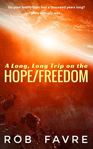 A Long, Long Trip on the Hope/Freedom (The Oldest Earthling Book 1)