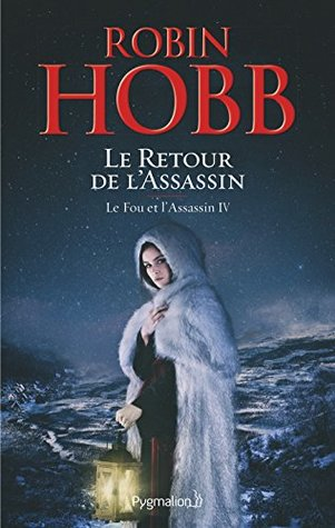 Le Retour de l'Assassin (L'assassin royal, #17; Le fou et l'assassin ,#4)