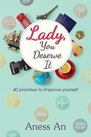 Lady, You Deserve It: 40 promises to improve yourself