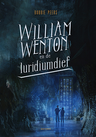 William Wenton en de luridiumdief (William Wenton #1) – Bobbie Peers
