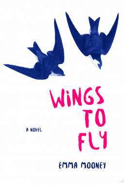 Wings to Fly by Emma Mooney