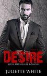 ROMANCE: An Alpha Billionaire Romance: Desire (Book Five) (Billionaire Romance Series)
