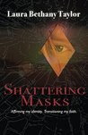 Shattering Masks: Affirming my identity. Transitioning my faith.