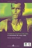 Vanderlei Cordeiro de Lima: A Maratona de Uma Vida