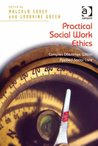 Practical Social Work Ethics: Complex Dilemmas Within Applied Social Care