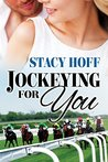 Jockeying For You by Stacy Hoff
