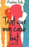 Tant que mon coeur bat by Madeline Roth