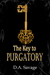 The Key to Purgatory by D A Savage