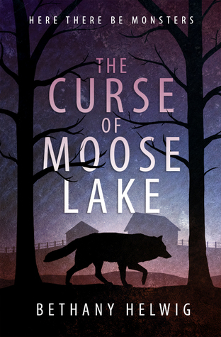The Curse of Moose Lake by Bethany Helwig