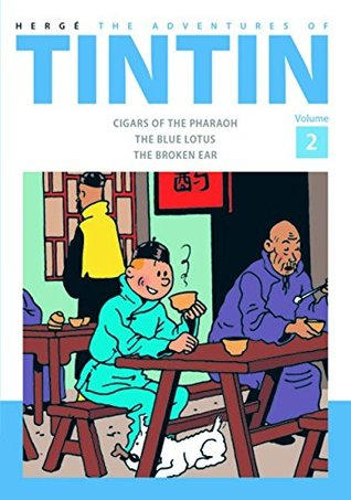 The Adventures of Tintin: Volume 2: Cigars of the Pharaoh/The Blue Lotus/The Broken Ear (Tintin, #4-6)