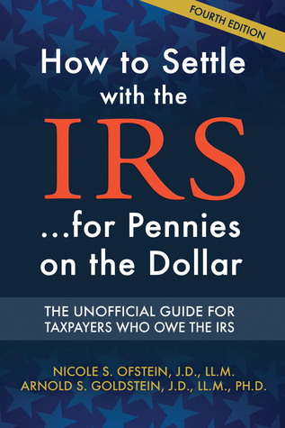 How To Settle With The IRS...For Pennies On The Dollar - Fourth Edition