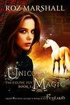 Unicorn Magic (The Celtic Fey #1)