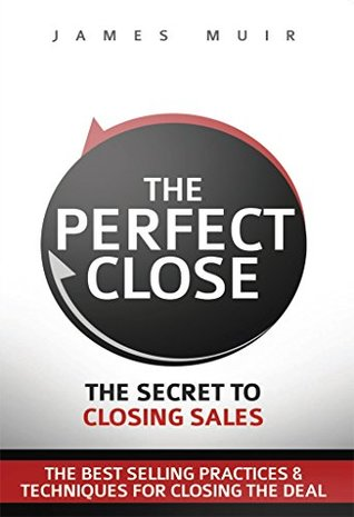 The perfect close the secret to closing sales the best selling 32278339 fandeluxe Gallery
