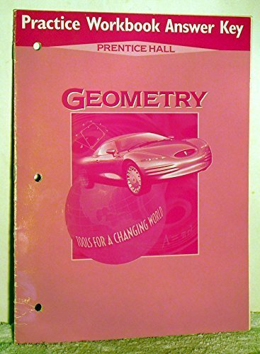 Practice Workbook Answer Key Prentice Hall Geometry Tools for Changing the World