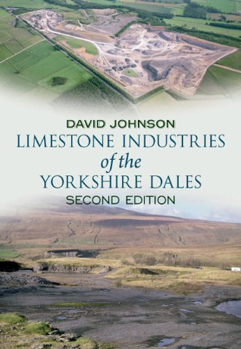 Limestone Industries of the Yorkshire Dales: Second Edition