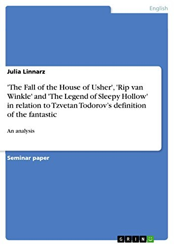 'The Fall of the House of Usher', 'Rip van Winkle' and 'The Legend of Sleepy Hollow' in relation to Tzvetan Todorov's definition of the fantastic: An analysis