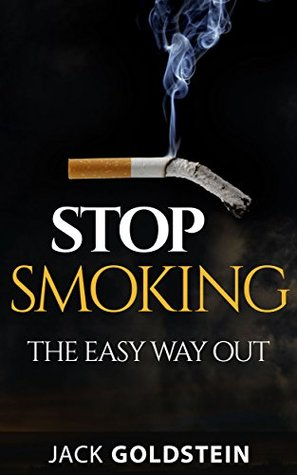 STOP SMOKING: THE EASY WAY OUT: Stop smoking, stop smoking the easy way, stop smoking fast, stop smoking books