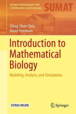 Introduction to Mathematical Biology: Modeling, Analysis, and Simulations (Springer Undergraduate Texts in Mathematics and Technology)